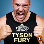 The Furious Method - The Sunday Times bestselling guide to a healthier body & mind audiobook by Tyson Fury