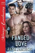 Fanged Love ebook by Jane Jamison