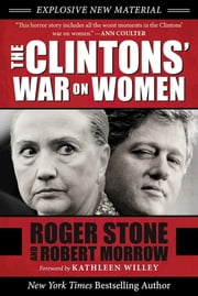 The Clintons' War on Women ebook by Roger Stone, Robert Morrow
