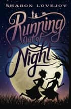 Running Out of Night ebook by Sharon Lovejoy