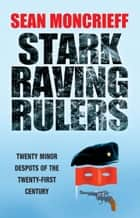 Stark Raving Rulers ebook by Sean Moncrieff
