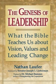 The Genesis of Leadership: What the Bible Teaches Us about Vision, Values and Leading Change ebook by Rabbi Nathan Laufer