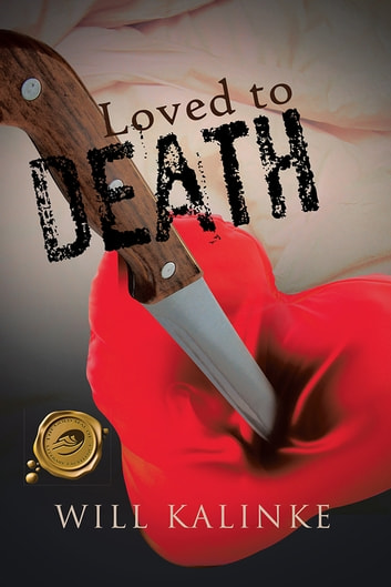 Loved to Death ebook by Will Kalinke