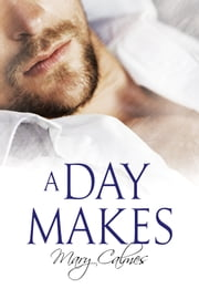 A Day Makes ebook by Mary Calmes