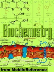 Biochemistry Study Guide: Enzymes, Membranes And Transport, Energy Pathways, Signal Transduction, Cellular Respiration, Glycolysis, Krebs/Citric Acid Cycle & More (Mobi Study Guides) ebook by MobileReference