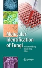 Molecular Identification of Fungi ebook by Youssuf Gherbawy,Kerstin Voigt