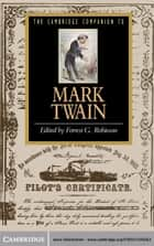 The Cambridge Companion to Mark Twain ebook by Forrest G. Robinson