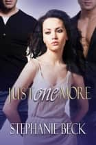 Just One More ebook by Stephanie Beck