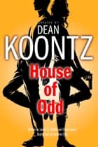 House of Odd (Odd Thomas graphic novel) ebook by Dean Koontz