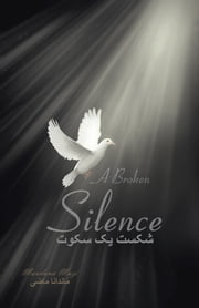 A Broken Silence ebook by Mandana Mazi