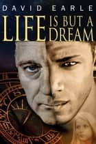 Life Is But A Dream ebook by David Earle