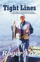 Tight Lines: Trout & Bass Fishing ebook by AnEx Publications