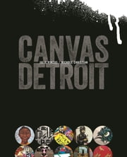 Canvas Detroit ebook by Julie Pincus, Nichole Christian