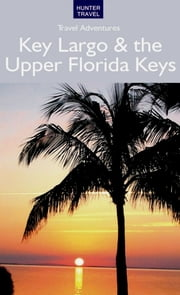 Key Largo & the Upper Florida Keys ebook by Bruce  Morris