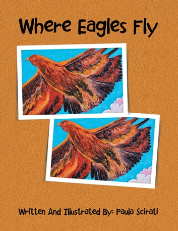 Where Eagles Fly ebook by Paula Scirati