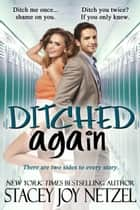 Ditched Again ebook by Stacey Joy Netzel