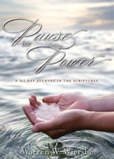 Pause for Power - A 365-Day Journey through the Scriptures ebook by Warren W. Wiersbe