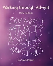Walking Through Advent - Daily readings ebook by Jan Sutch Pickard
