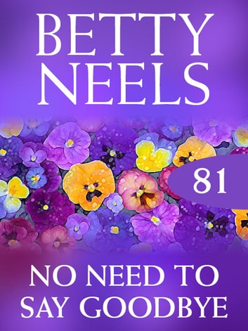 No Need To Say Goodbye (Betty Neels Collection) ebook by Betty Neels