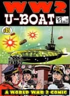 World War 2 U-Boat ebook by Ronald Ledwell Sr