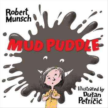 Mud Puddle: Read-Aloud Edition - Read-Aloud Edition ebook by Robert Munsch