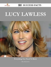 Lucy Lawless 106 Success Facts - Everything you need to know about Lucy Lawless ebook by Mike Richardson