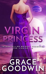 His Virgin Princess ebook by Grace Goodwin