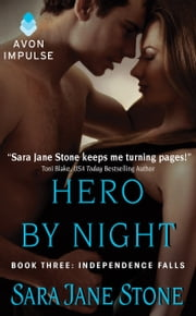 Hero By Night - Book Three: Independence Falls ebook by Sara Jane Stone