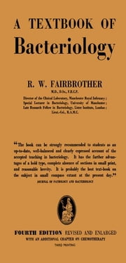 A Text - Book of Bacteriology ebook by Fairbrother, R. W.