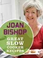 Great Slow Cooker Recipes ebook by Joan Bishop