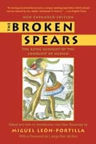 The Broken Spears 2007 Revised Edition ebook by Miguel Leon-Portilla