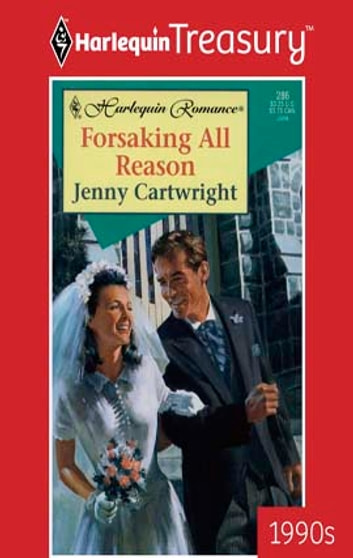 Forsaking All Reason eBook by Jenny Cartwright