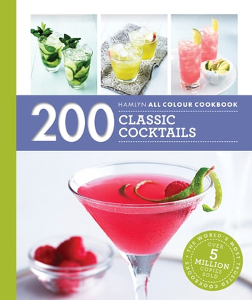 Hamlyn All Colour Cookery: 200 Cocktails - Hamlyn All Colour Cookbook ebook by Octopus