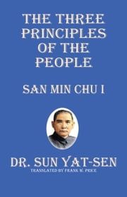 The Three Principles of the People - San Min Chi I ebook by Dr. Sun Yat-Sen