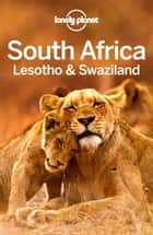Lonely Planet South Africa, Lesotho & Swaziland ebook by Lonely Planet, James Bainbridge, Jean-Bernard Carillet,...