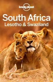 Lonely Planet South Africa, Lesotho & Swaziland ebook by Lonely Planet,James Bainbridge,Jean-Bernard Carillet,Lucy Corne,Alan Murphy,Matt Phillips,Simon Richmond