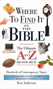 Where to Find It in the Bible ebook by Ken Anderson