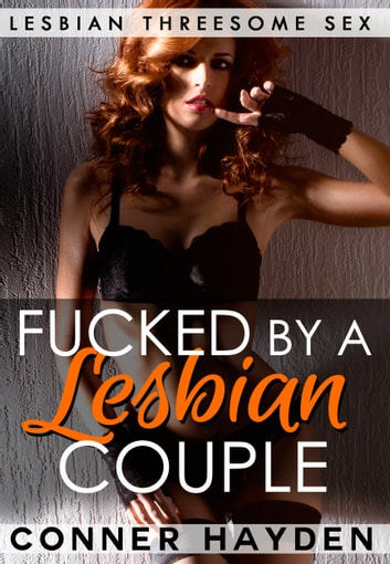 Fucked by a Lesbian Couple eBook by Conner Hayden