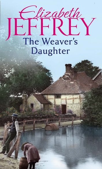 The Weaver's Daughter eBook by Elizabeth Jeffrey