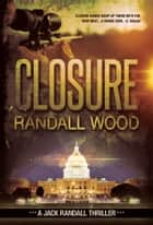 Closure - Jack Randall #1 eBook by Randall Wood
