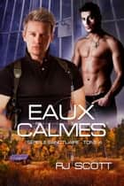 Eaux Calmes ebook by RJ Scott