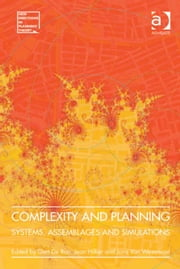 Complexity and Planning - Systems, Assemblages and Simulations ebook by Professor Jean Hillier,Professor Joris Van Wezemael,Professor Gert de Roo,Professor Gert de Roo,Professor Jean Hillier,Professor Joris Van Wezemael