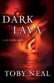 Dark Lava - Lei Crime Series, #7 ebook by Toby Neal