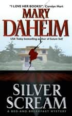Silver Scream - A Bed-and-Breakfast Mystery ebook by Mary Daheim