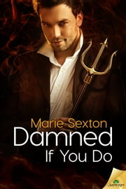 Damned If You Do ebook by Marie Sexton
