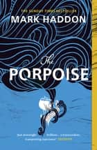 The Porpoise ebook by Mark Haddon