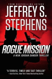 Rogue Mission - A Jordan Sandor Thriller ebook by Jeffrey S. Stephens