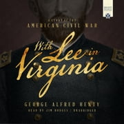 With Lee in Virginia - A Story of the American Civil War audiobook by George Alfred Henty