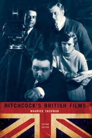 Hitchcock's British Films ebook by Maurice Yacowar