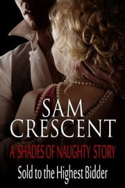 Sold to the Highest Bidder ebook by Sam Crescent
